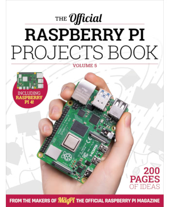 The Official Raspberry Pi Projects Book Volume 5
