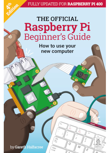 The Official Raspberry Pi Beginner's Guide 4th Edition